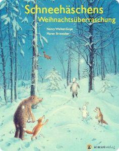 Nancy Walker-Guye und Maren Briswalter - Schneehäschens Weihnachtsüberraschung