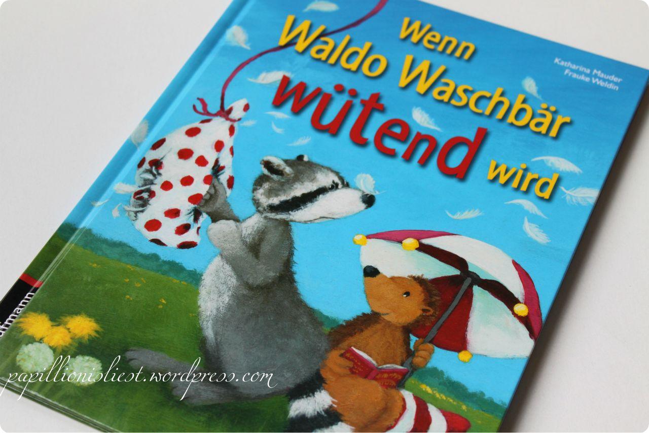 Wenn Waldo Waschbär wütend wird