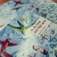 Marjaleena Lembcke - Als die Steine noch Vögel waren