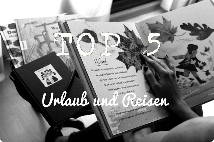 Top 5 Urlaub und Reisen