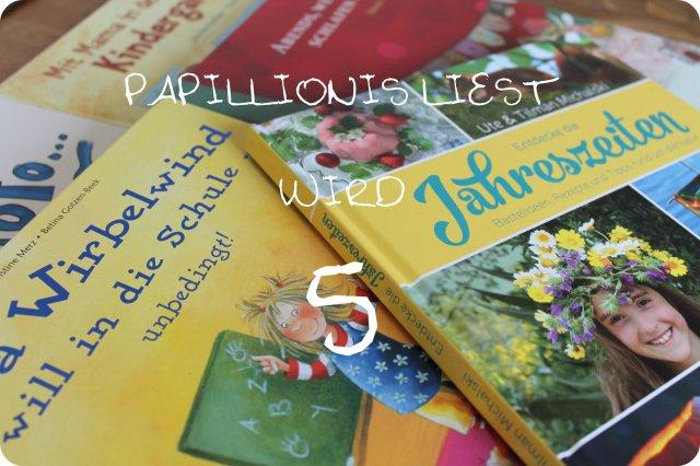 Papillionis liest wird 5
