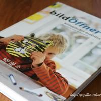 BildÖffner 1: Bildnerisches Gestalten- Vorschule und Unterstufe