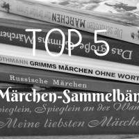 TOP 5 - Märchen-Sammelbände