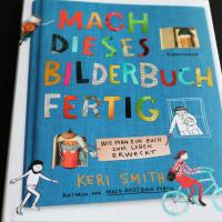 Keri Smith - Mach dieses Bilderbuch fertig